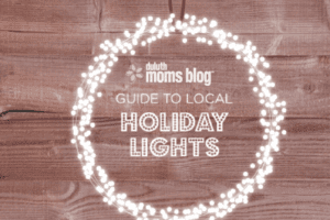 Guide to Local Holiday Lights + {FREE Scavenger Hunt Printable} | Duluth Moms Blog