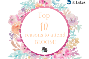 Top ten reasons to attend Bloom | Duluth Moms Blog