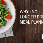 Why I No Longer Dread Meal Planning