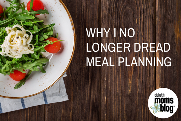 Why I No Longer Dread Meal Planning | Duluth Moms Blog