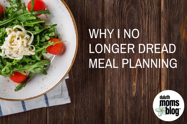 Why I No Longer Dread Meal Planning | Duluth Moms Blog