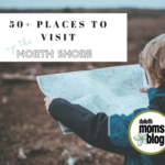 50 Plus Places to Visit Up the North Shore