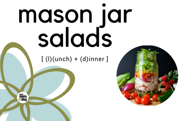 Mason Jar Salads; 6 Quick and Nutritious meals for your week!  Duluth Moms Blog