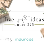 5 Holiday Gift Ideas Under $75 Presented By Maurices
