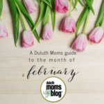 A Duluth Mom's Guide to the Month of February 2018