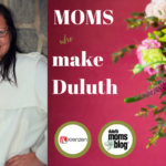 Moms Who Make Duluth: Councilwoman Renee Van Nett