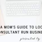 A Mom's Guide to Local Consultant Run Businesses