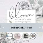 Bloom 2020:: An Event for New and Expecting Moms